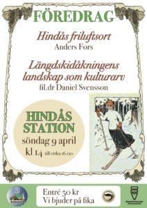 Föredrag. Hindås friluftsort -Anders Fors, Längdskidåkningens landskap som kulturarv - fil.dr Daniel Svensson. 9 april kl 14-16 Hindås station. Entré 50 kr - vi bjuder på fika